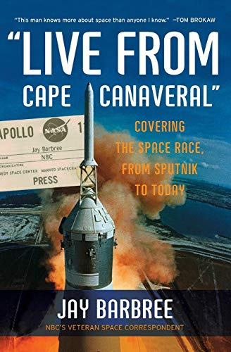 """9780061233937: """"Live from Cape Canaveral"""": Covering the Space Race, from Sputnik to Today"""
