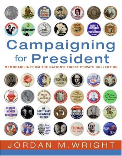 9780061233951: Campaigning for President - Political Memorabilia From the Nation's Finest Private Collection
