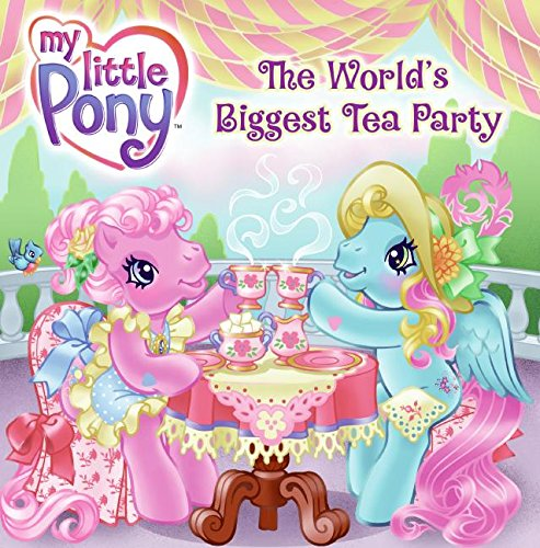 9780061234446: The World's Biggest Tea Party (My Little Pony (HarperCollins))