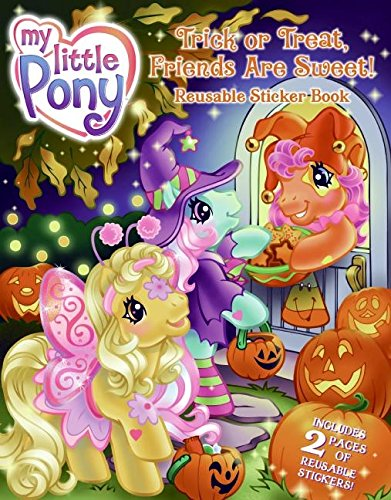 9780061234453: My Little Pony: Trick or Treat, Friends Are Sweet! Reusable Sticker Book (My Little Pony (HarperCollins))