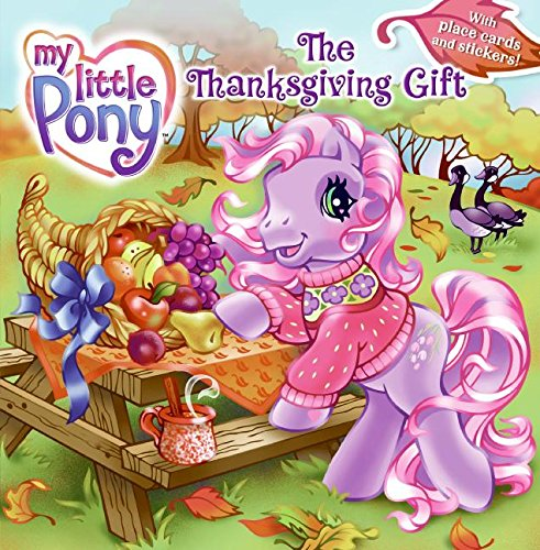 9780061234460: The Thanksgiving Gift [With Stickers and Decorated Place Cards] (My Little Pony (Harper Paperback))