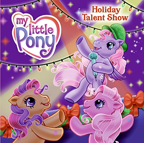 9780061234477: My Little Pony Holiday Talent Show (My Little Pony (8x8))