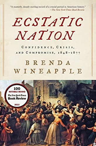 9780061234583: Ecstatic Nation: Confidence, Crisis, and Compromise, 1848-1877 (American History)