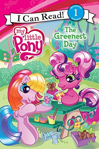 9780061234637: My Little Pony: The Greenest Day (I Can Read My Little Pony - Level 1)