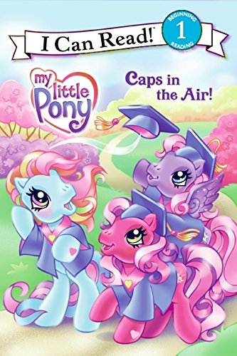 9780061234682: Caps in the Air! (My Little Pony, I Can Read 1)