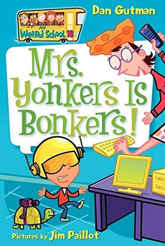 9780061234750: My Weird School #18: Mrs. Yonkers Is Bonkers!