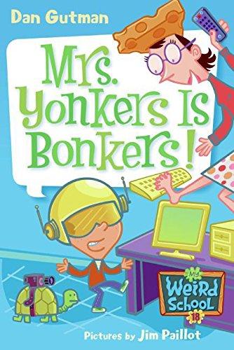 9780061234767: My Weird School #18: Mrs. Yonkers Is Bonkers!
