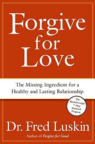 9780061234941: Forgive for Love: The Missing Ingredient for a Healthy and Lasting Relationship