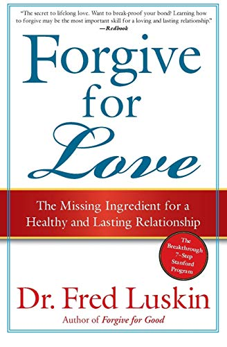 9780061234958: Forgive for Love: The Missing Ingredient for a Healthy and Lasting Relationship