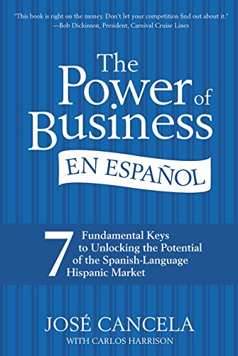 9780061234996: The Power of Business en Espanol: 7 Fundamental Keys to Unlocking the Potential of the Spanish-Language Hispanic Market (Spanish Edition)