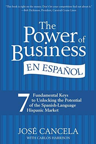 9780061234996: The Power of Business en Español: 7 Fundamental Keys to Unlocking the Potential of the Spanish-Language Hispanic Market (Spanish Edition)