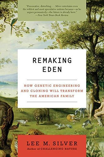 9780061235191: Remaking Eden: How Genetic Engineering and Cloning Will Transform the American Family (Ecco)
