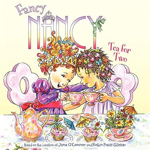 Fancy Nancy: Tea for Two: O'Connor, Jane