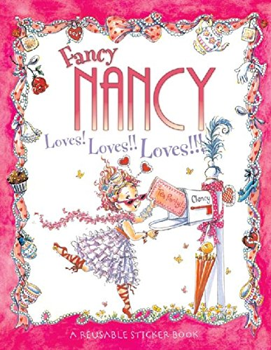 9780061235993: Fancy Nancy Loves! Loves!! Loves!!! [With Reusable Stickers]