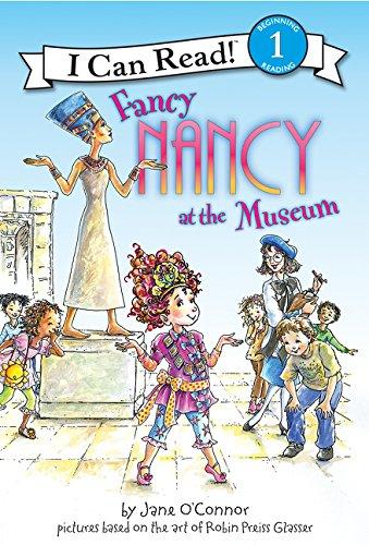 9780061236082: Fancy Nancy at the Museum (I Can Read Fancy Nancy - Level 1 (Hardback))