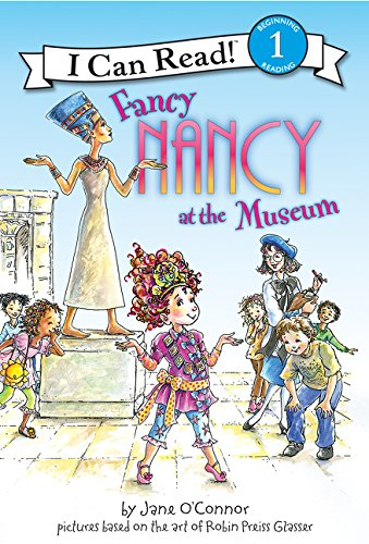 9780061236082: Fancy Nancy at the Museum (I Can Read Fancy Nancy - Level 1 (Hardback))