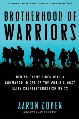 9780061236167: Brotherhood of Warriors: Behind Enemy Lines with a Commando in One of the World's Most Elite Counterterrorism Units