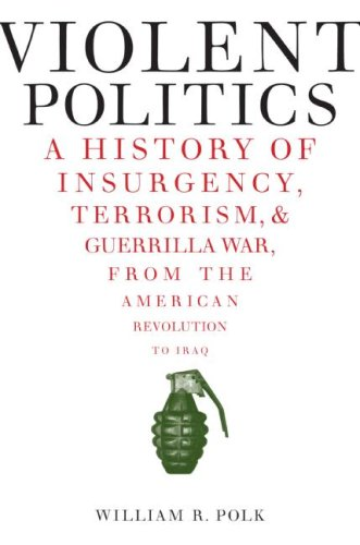 9780061236198: Violent Politics: A History of Insurgency, Terrorism, and Guerrilla War, from the American Revolution to Iraq
