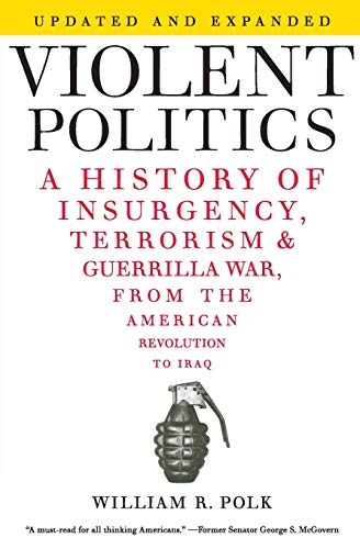 9780061236204: Violent Politics: A History of Insurgency, Terrorism, and Guerrilla War, from the American Revolution to Iraq