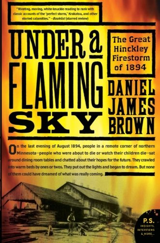 9780061236259: Under a Flaming Sky: The Great Hinckley Firestorm of 1894 (P.S.)