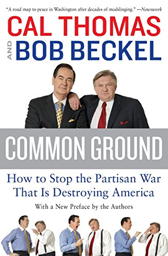 9780061236358: Common Ground: How to Stop the Partisan War That Is Destroying America