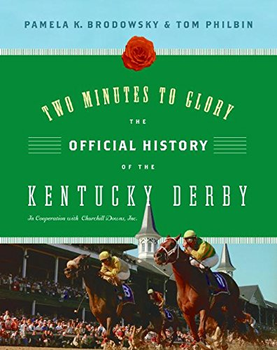 9780061236556: Two Minutes to Glory: The Official History of the Kentucky Derby