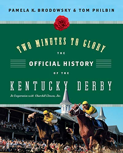 9780061236563: Two Minutes to Glory: The Official History of the Kentucky Derby