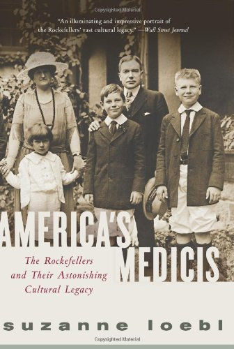 9780061237232: America's Medicis: The Rockefellers and Their Astonishing Cultural Legacy