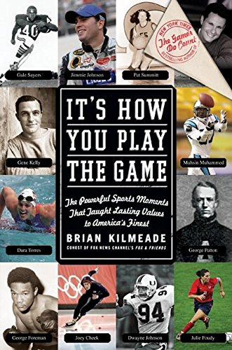 9780061237263: It's How You Play the Game: The Powerful Sports Moments That Taught Lasting Values to America's Finest