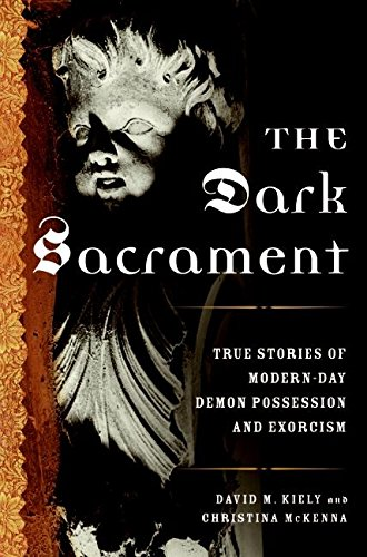 9780061238161: The Dark Sacrament: True Stories of Modern-Day Demon Possession and Exorcism