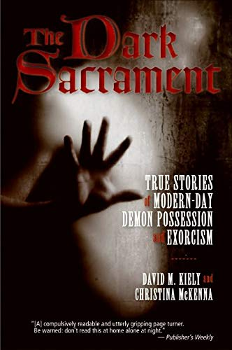 9780061238178: The Dark Sacrament: True Stories of Modern-Day Demon Possession and Exorcism