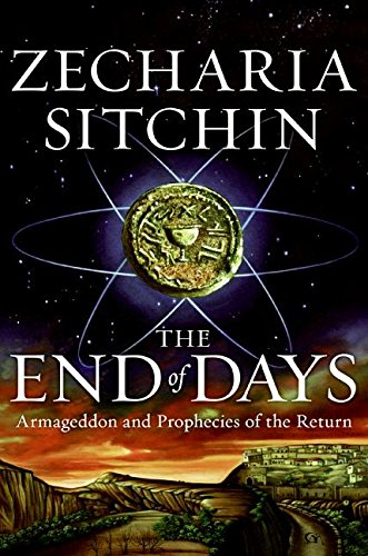 9780061238239: The End of Days: Armageddon and Prophecies of the Return (Earth Chronicles)