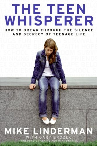 9780061238659: The Teen Whisperer: How to Break Through the Silence and Secrecy of Teenage Life