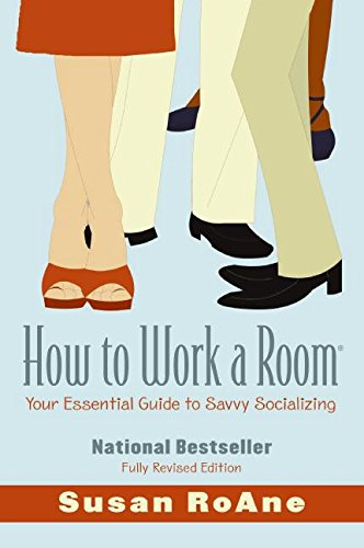 9780061238673: How to Work a Room: Your Essential Guide to Savvy Socializing