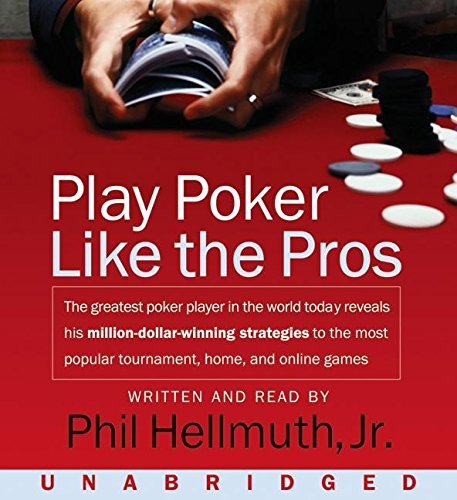 9780061238802: Play Poker Like the Pros: The Greatest Poker Player in the World Today Reveals His Million-Dollar-Winning Strategies to the Most Popular Tournam
