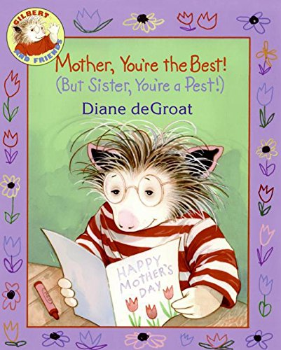 9780061239007: Mother, You're the Best! (But Sister, You're a Pest!) (Gilbert and Friends)