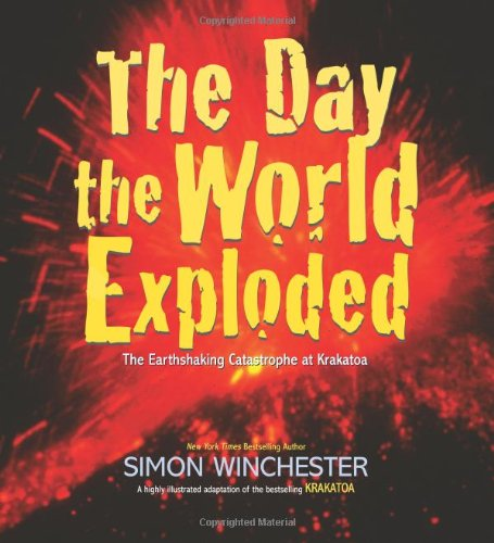 9780061239823: The Day the World Exploded: The Earthshaking Catastrophe at Krakatoa