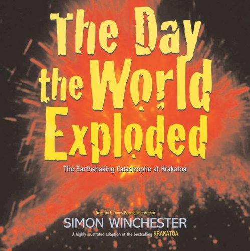 9780061239830: The Day the World Exploded: The Earthshaking Catastrophe at Krakatoa