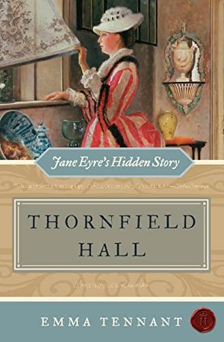 Thornfield Hall: Jane Eyre's Hidden Story: Tennant, Emma