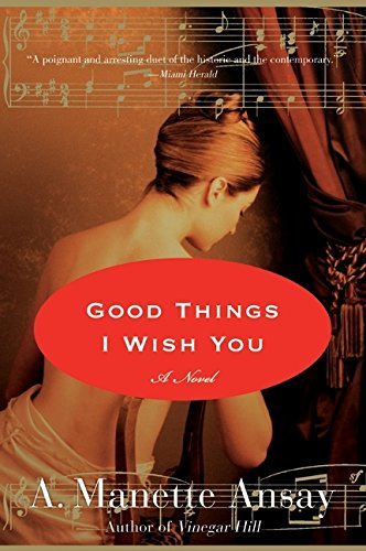 9780061239953: Good Things I Wish You