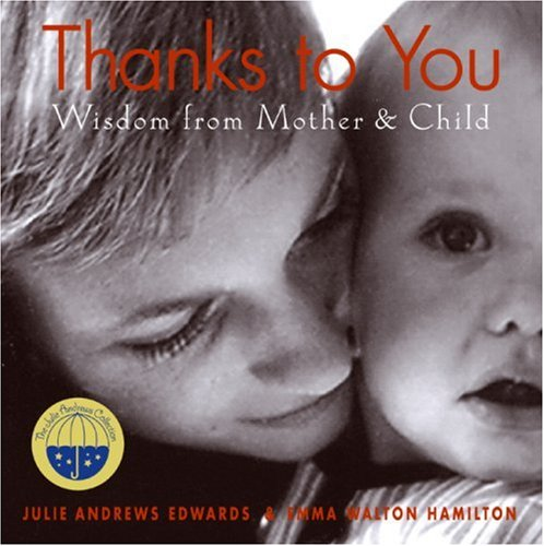 Thanks to You: Wisdom from Mother &: Julie Andrews Edwards,