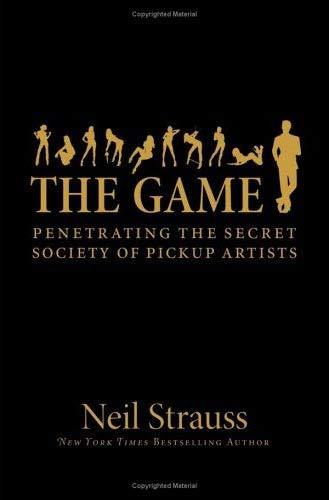 9780061240164: The Game: Penetrating the Secret Society of Pickup Artists (ReganBooks)