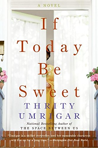 9780061240232: If Today Be Sweet: A Novel