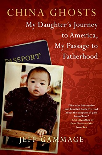 9780061240294: China Ghosts: My Daughter's Journey to America, My Passage to Fatherhood