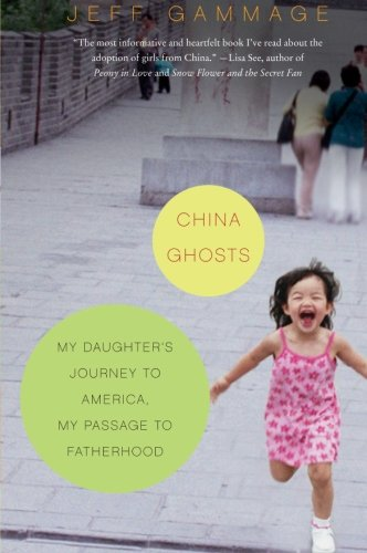 9780061240300: China Ghosts: My Daughter's Journey to America, My Passage to Fatherhood