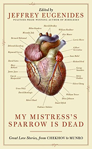 9780061240379: My Mistress's Sparrow Is Dead: Great Love Stories, from Chekhov to Munro