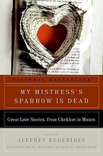 9780061240386: My Mistress's Sparrow Is Dead: Great Love Stories, from Chekhov to Munro