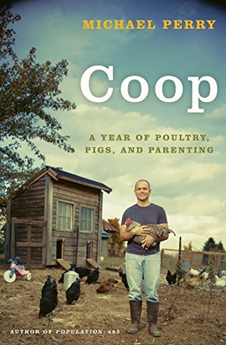 9780061240430: Coop: A Year of Poultry, Pigs, and Parenting