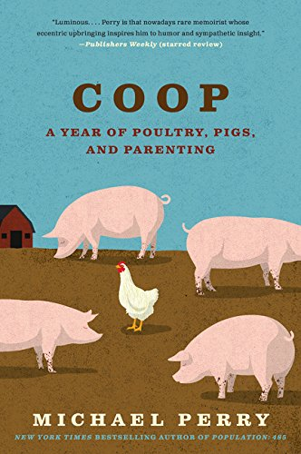 9780061240447: Coop: A Year of Poultry, Pigs, and Parenting