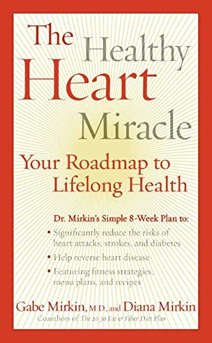 9780061240539: The Healthy Heart Miracle